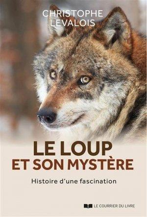 Le loup et son mystère - Le Courrier du Livre - 9782702917374 -