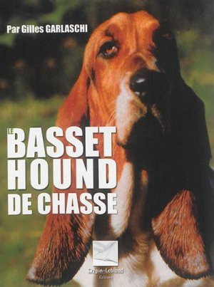 Le basset hound de chasse - crepin leblond - 9782703002451 -