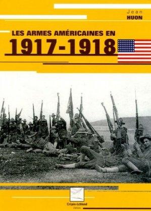 Les armes américaines en 1917-1918 - Editions Crépin-Leblond - 9782703002581 -
