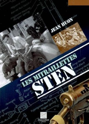 Les mitraillettes Sten - Editions Crépin-Leblond - 9782703002895 -