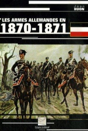 Les armes allemandes en 1870-1871 - Editions Crépin-Leblond - 9782703003076 -