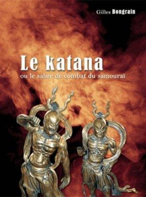 Le katana 2 ou le sabre de combat du samouraï - Editions Crépin-Leblond - 9782703003762 -