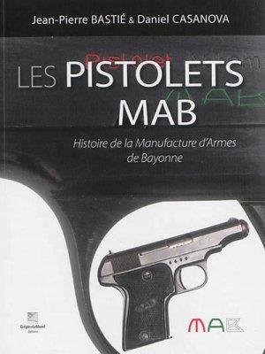Les pistolets mab - histoire de la manufacture d'armes de bayonne - crepin leblond - 9782703004028 -