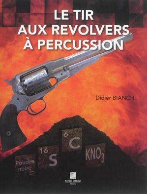 Le tir aux revolvers à percussion - crepin leblond - 9782703004097 -
