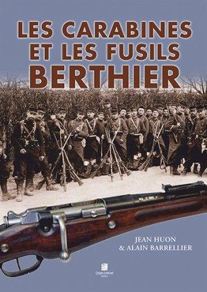 Les carabines et les fusils berthier - crepin leblond - 9782703004127 -