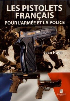 les pistolets francais pour l'armée et la police - crepin leblond - 9782703004318 -