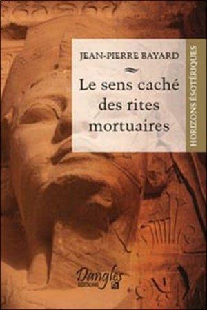 Le sens caché des rites mortuaires - dangles éditions - 9782703307365 -