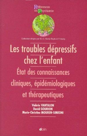Les troubles dépressifs chez l'enfant, État des connaissances cliniques, épidémiologiques et thérapeutiques - doin - 9782704010417 -