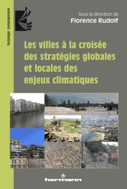 Les villes à la croisée des stratégies globales et locales des enjeux climatiques - hermann - 9782705673796 -