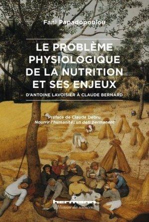 Le problème physiologique de la nutrition et ses enjeux - hermann - 9782705695699 -