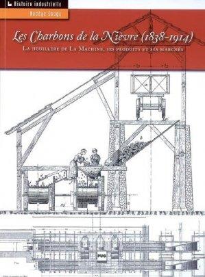 Les charbons de la Nièvre (1838-1914) - pug - 9782706114212 -