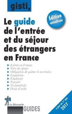 Le guide de l'entrée et du séjour des étrangers en France. Edition 2017 - la decouverte  - 9782707175397 - rechargment cartouche, rechargement balistique