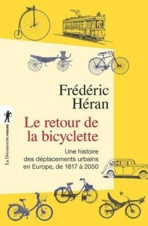 Le retour de la bicyclette - Une histoire des déplacements urbains en Europe, de 1817 à 2050 - la decouverte  - 9782707186812 -
