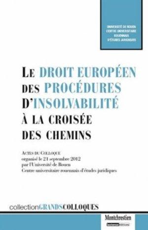 Le droit européen des procédures d'insolvabilité à la croisée des chemins - Montchrestien - 9782707618788 -
