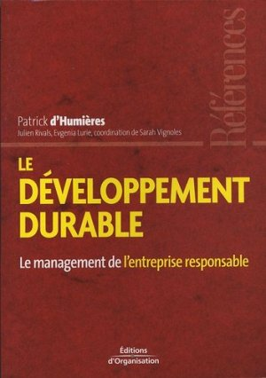 Le développement durable - Editions d'Organisation - 9782708132900 -