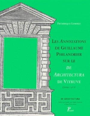 Les annotations de Guillaume Philandrier sur le De architectura de Vitruve. Livres I à IV - Editions AandJ Picard - 9782708405783 -