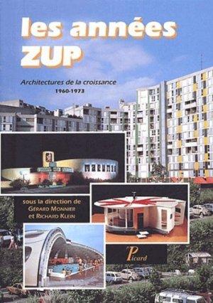 Les années ZUP. Architectures de la croissance 1960-1973 - Editions AandJ Picard - 9782708406292 -