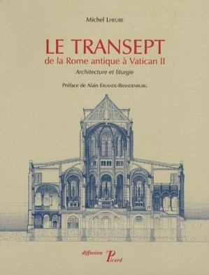 Le transept de la Rome antique à Vatican II. Architecture et liturgie - Editions AandJ Picard - 9782708407756 -