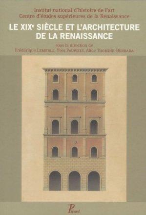 Le XIXe siècle et l'architecture de la Renaissance - Editions AandJ Picard - 9782708408524 -