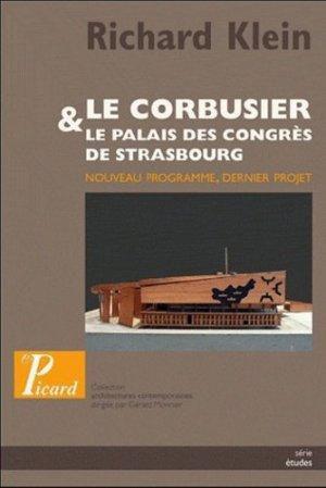 Le Corbusier, le palais des congrès de Strasbourg - picard - 9782708409026 -