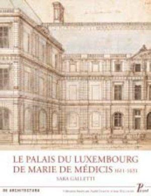 Le Palais du Luxembourg de Marie de Médicis 1611-1631 - picard - 9782708409354 -