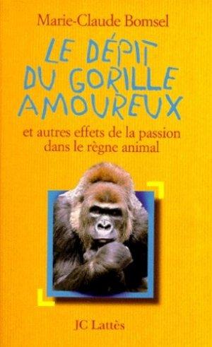 Le dépit du gorille amoureux - jean-claude lattès - 9782709618922 -