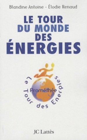 Le tour du monde des énergies - Jean-Claude Lattès - 9782709630061 -