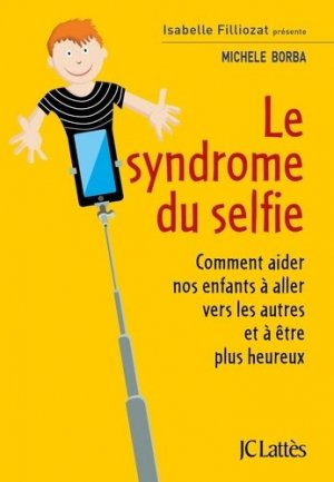 Le syndrome du selfie - LATTES - 9782709661546 -