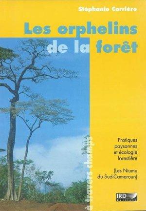 Les orphelins de la forêt Pratiques paysannes et écologie forestière (Les Ntumu du Sud-Cameroun) - ird - 9782709915199 -