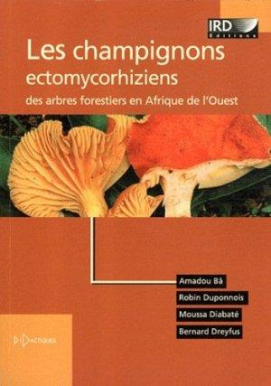 Les champignons ectomycorhiziens des arbres forestiers en Afrique de l'Ouest - ird - 9782709916844 -