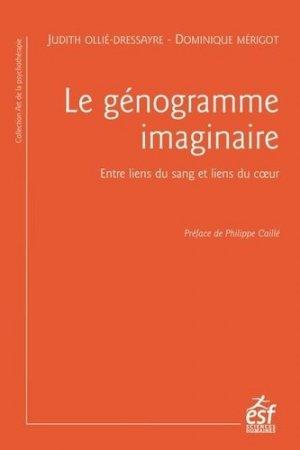 Le génogramme imaginaire : liens du sang, liens du coeur - esf - 9782710133872 -