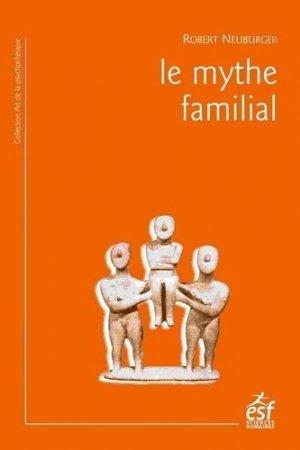Le mythe familial - ESF Editeur - 9782710142423 -