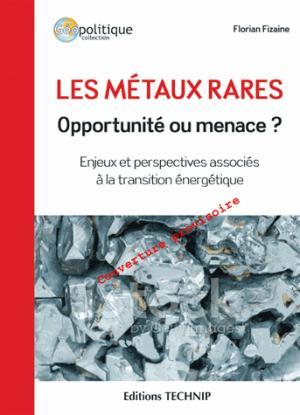 Les métaux rares : opportunité ou menace ? - technip - 9782710811565 -