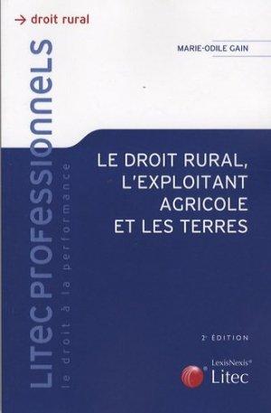 Le droit rural, l'exploitant agricole et les terres - Lexis Nexis/Litec - 9782711009428 -