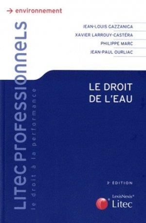 Le droit de l'eau. 3e édition - Lexis Nexis/Litec - 9782711011094 -