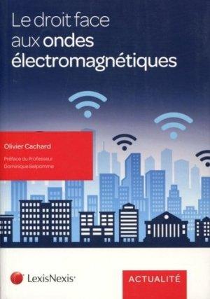 Le droit face aux ondes électromagnétiques - Lexis Nexis/Litec - 9782711024087 -