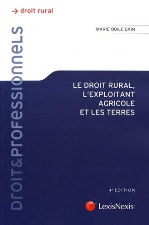Le droit rural, l'exploitant agricole et les terres - lexis nexis (ex litec) - 9782711024391 -
