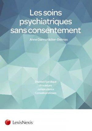 Les soins psychiatriques sans consentement - lexis nexis (ex litec) - 9782711027118 -