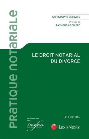 Le droit notarial du divorce - lexis nexis (ex litec) - 9782711032327 -