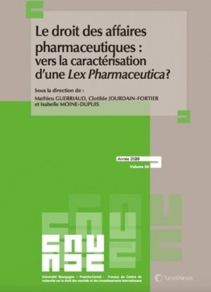 Le droit des affaires pharmaceutiques : vers la caractérisation d'une Lex Pharmaceutica ? - lexis nexis (ex litec) - 9782711032662 -