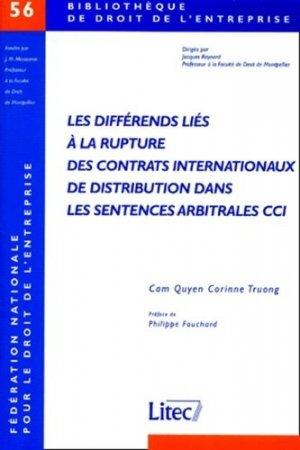 Les différends liés à la rupture des contrats internationaux de distribution dans les sentences arbitrales cci - lexis nexis (ex litec) - 9782711133826 -