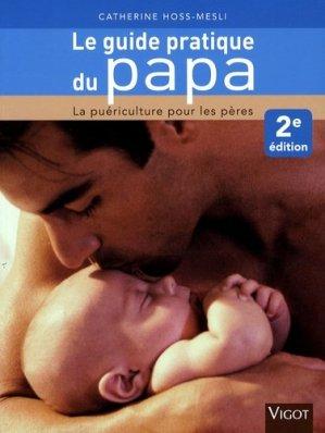 Le guide pratique du papa. La puériculture pour les pères, 2e édition - Vigot - 9782711419258 -