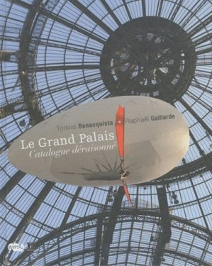 Le Grand Palais. Catalogue déraisonné - RMN - 9782711857753 -