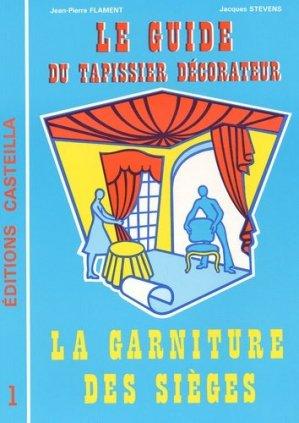 Le guide du tapissier décorateur 1 La garniture des sièges - casteilla - 9782713514845 -