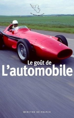 Le goût de l'automobile - Mercure de France - 9782715244504 -