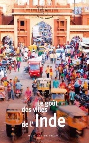 Le goût des villes de l'Inde. Edition revue et corrigée - Mercure de France - 9782715254329 -