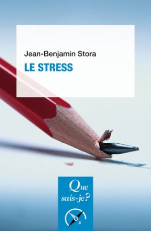 Le stress - PUF - 9782715402089 - livre médecine 2019, livre médicaux 2020, livre médicaux 2019, livres de médecine 2020