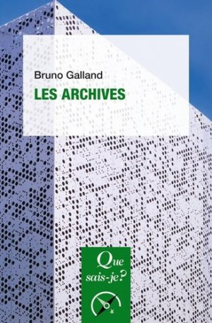 Les archives - puf - presses universitaires de france - 9782715404373 -