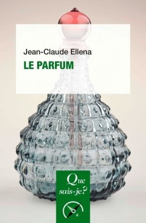 Le parfum - puf - presses universitaires de france - 9782715405615 -