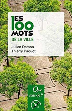 Les 100 mots de la ville - puf - presses universitaires de france - 9782715406681 -